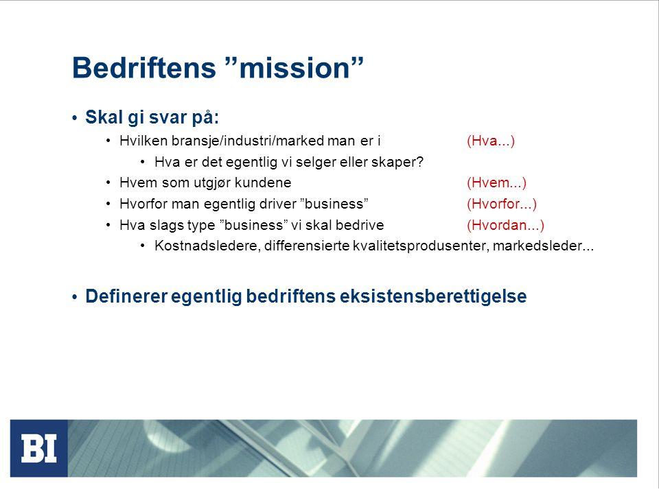 Bedriftens mission Skal gi svar på: