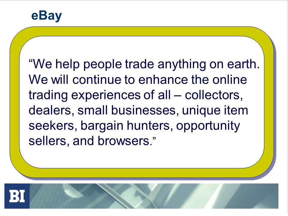 eBay We help people trade anything on earth. We will continue to enhance the online. trading experiences of all – collectors,