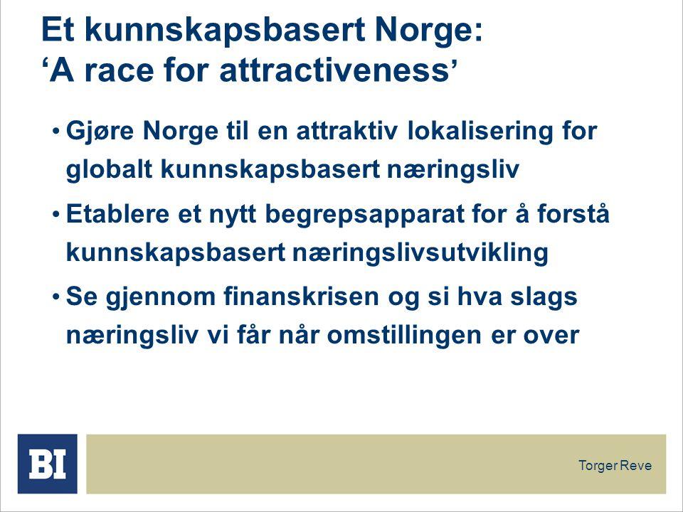 Et kunnskapsbasert Norge: 'A race for attractiveness'