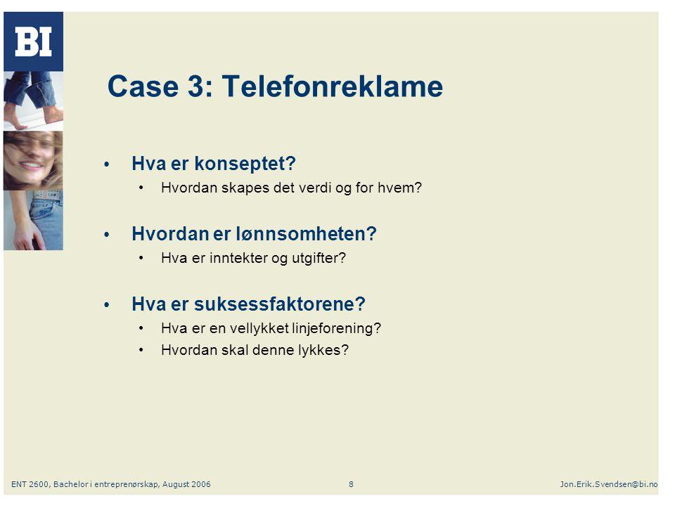 Case 3: Telefonreklame Hva er konseptet Hvordan er lønnsomheten