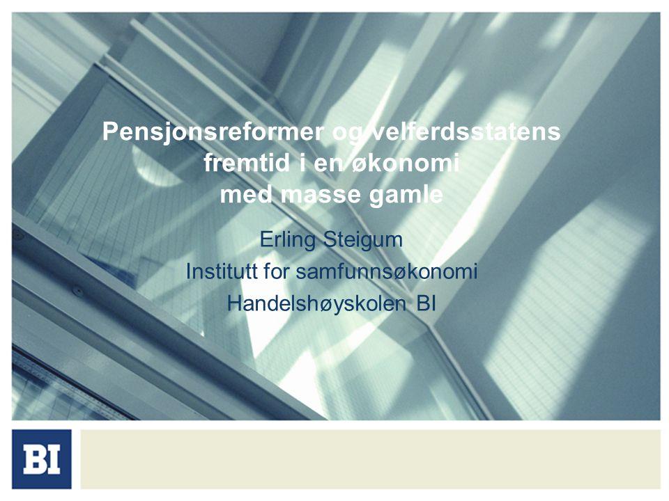 Erling Steigum Institutt for samfunnsøkonomi Handelshøyskolen BI