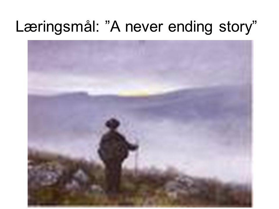 Læringsmål: A never ending story