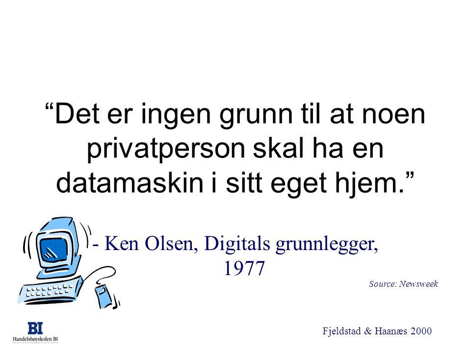 - Ken Olsen, Digitals grunnlegger, 1977
