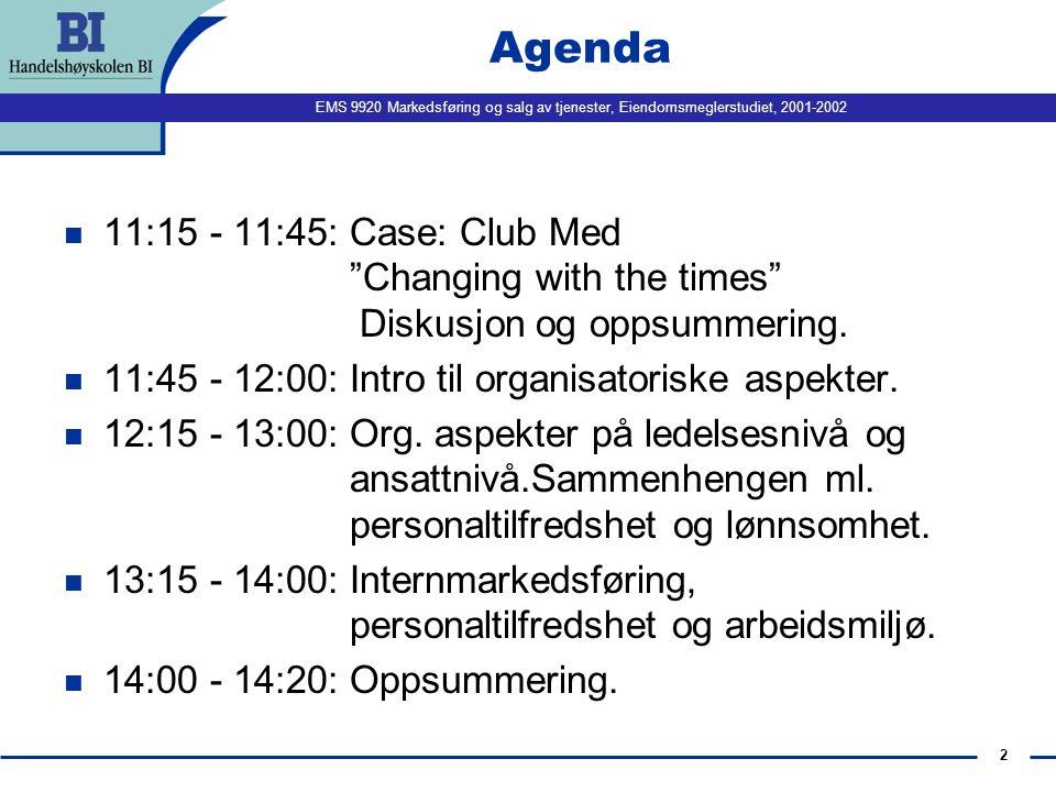 Agenda 11:15 - 11:45: Case: Club Med Changing with the times Diskusjon og oppsummering.
