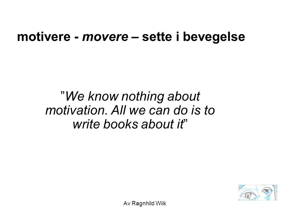 motivere - movere – sette i bevegelse