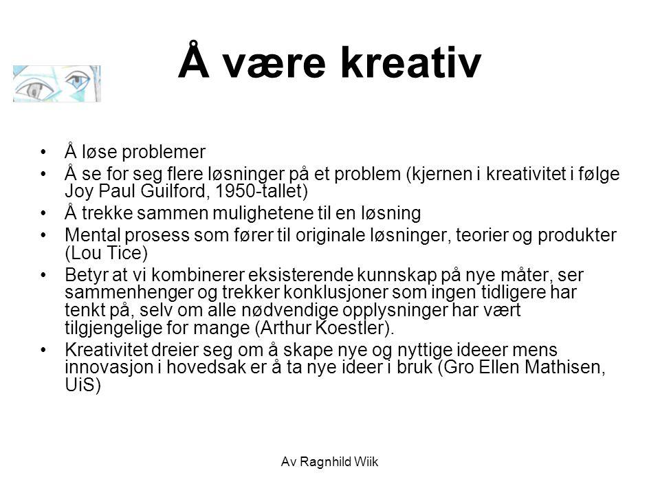 Å være kreativ Å løse problemer