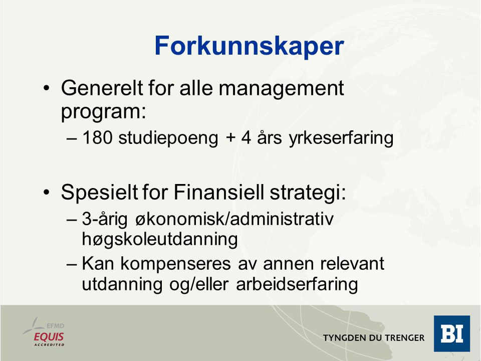 Forkunnskaper Generelt for alle management program: