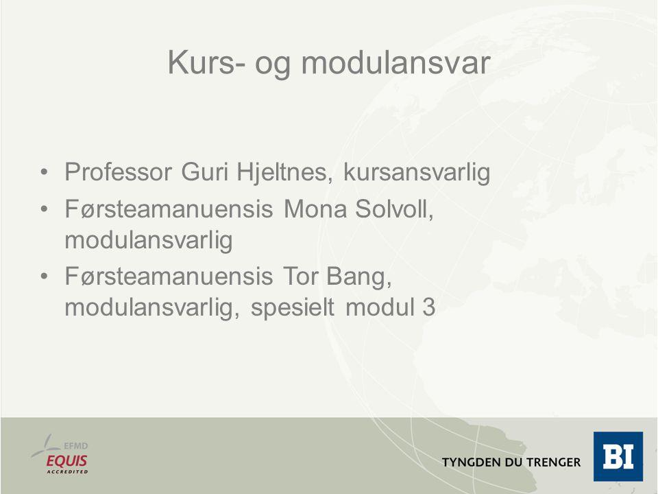 Kurs- og modulansvar Professor Guri Hjeltnes, kursansvarlig