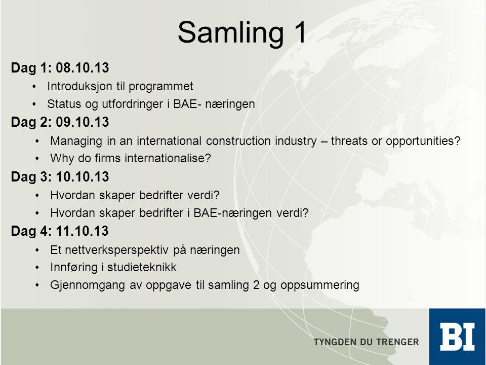 Samling 1 Dag 1: 08.10.13. Introduksjon til programmet. Status og utfordringer i BAE- næringen. Dag 2: 09.10.13.