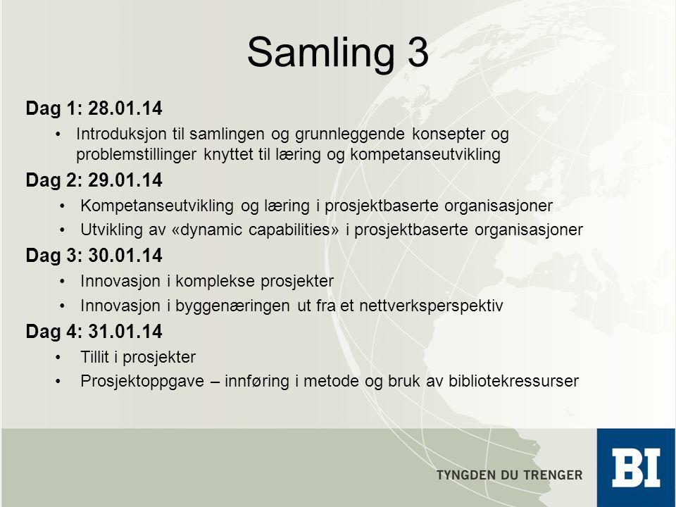 Samling 3 Dag 1: 28.01.14. Introduksjon til samlingen og grunnleggende konsepter og problemstillinger knyttet til læring og kompetanseutvikling.