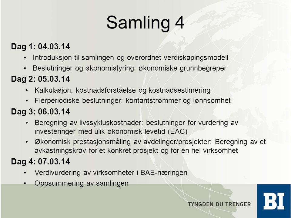 Samling 4 Dag 1: 04.03.14. Introduksjon til samlingen og overordnet verdiskapingsmodell. Beslutninger og økonomistyring: økonomiske grunnbegreper.