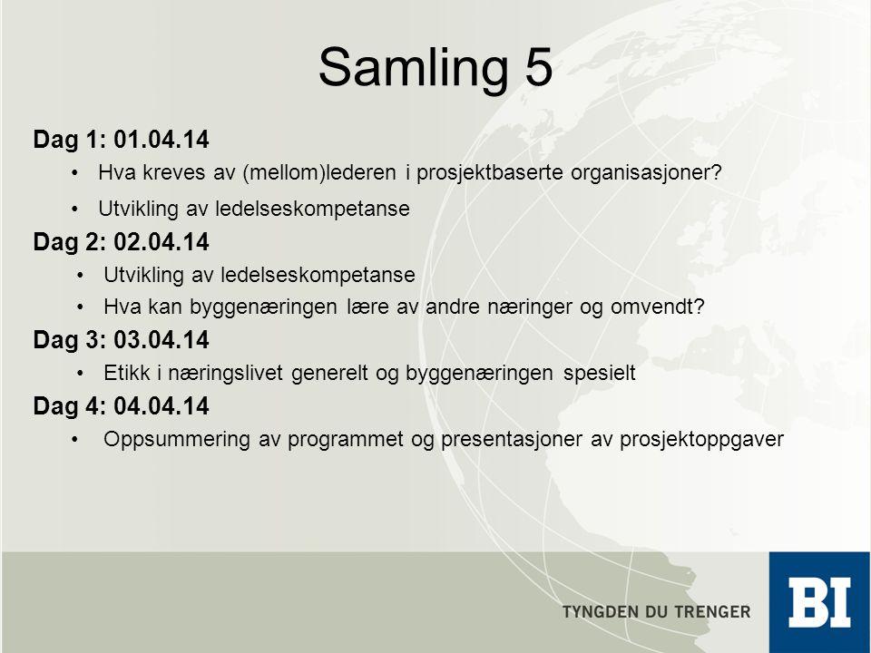 Samling 5 Dag 1: 01.04.14. Hva kreves av (mellom)lederen i prosjektbaserte organisasjoner Utvikling av ledelseskompetanse.