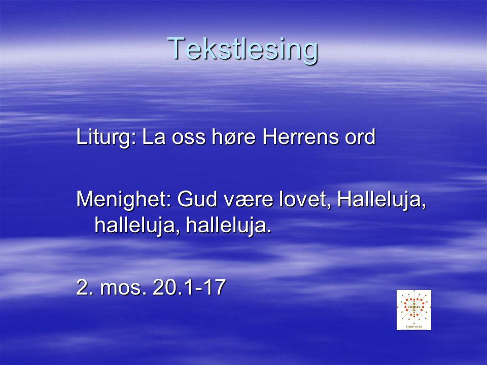 Tekstlesing Liturg: La oss høre Herrens ord