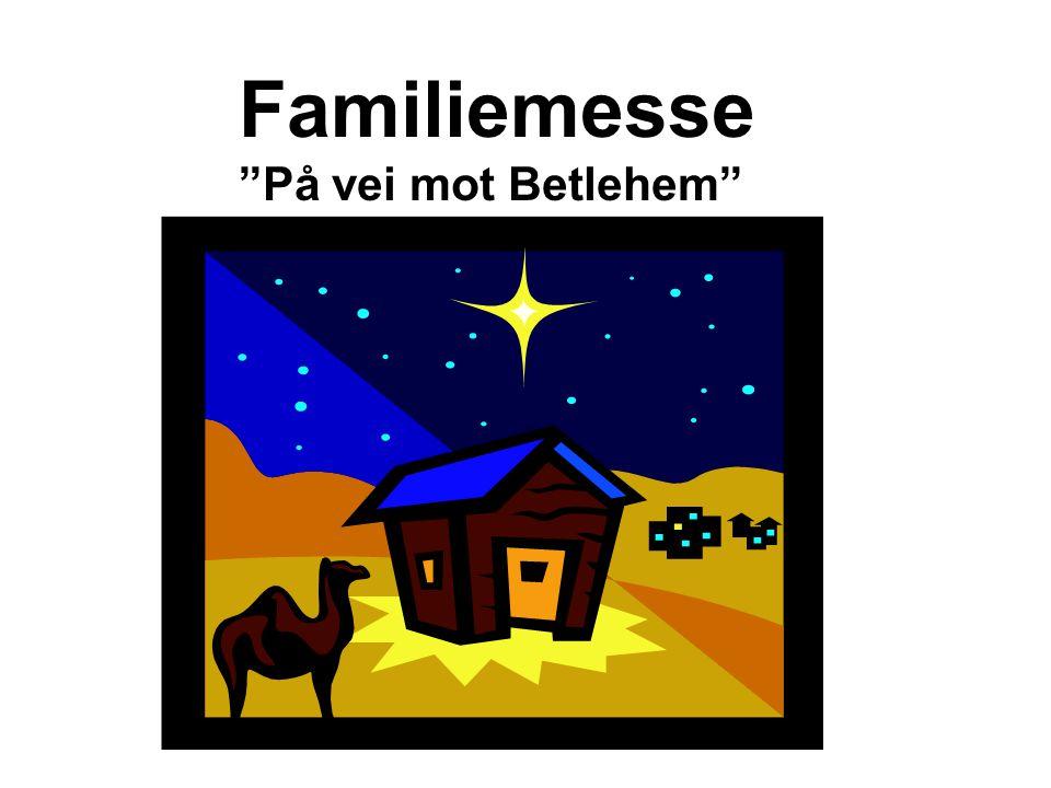 Familiemesse På vei mot Betlehem