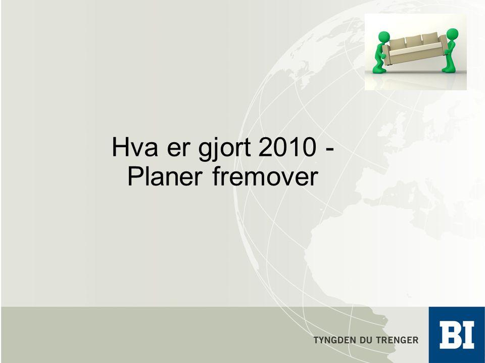 Hva er gjort 2010 - Planer fremover