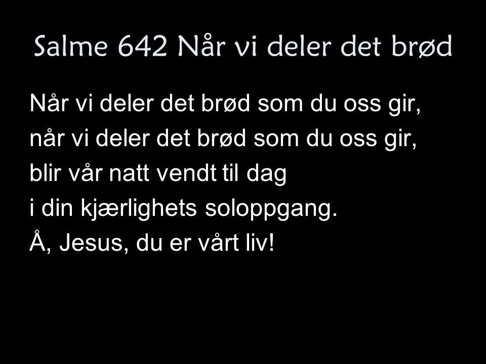 Salme 642 Når vi deler det brød