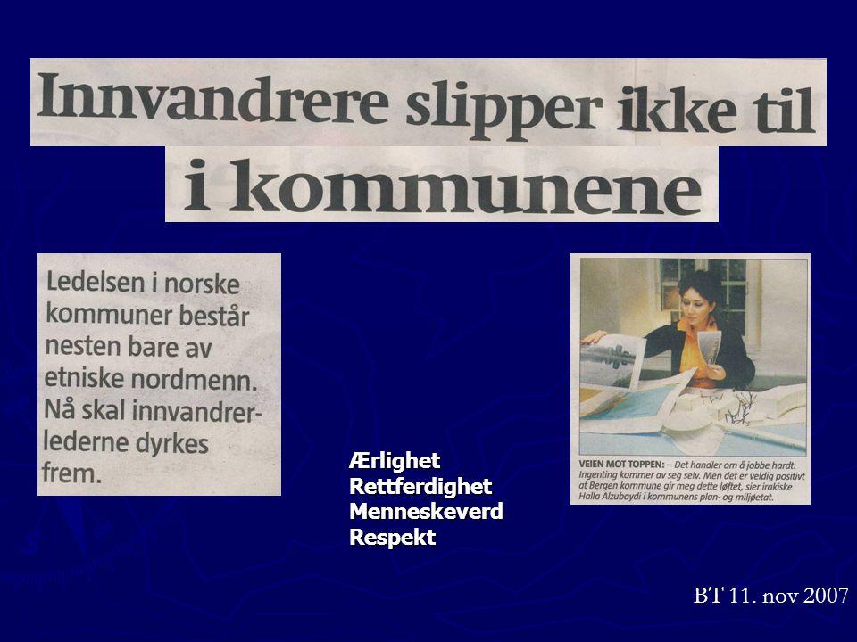 Ærlighet Rettferdighet Menneskeverd Respekt BT 11. nov 2007
