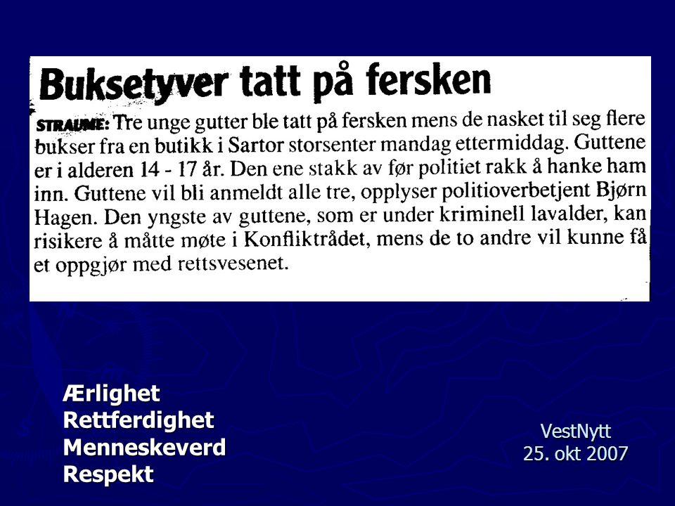 Ærlighet Rettferdighet Menneskeverd Respekt VestNytt 25. okt 2007
