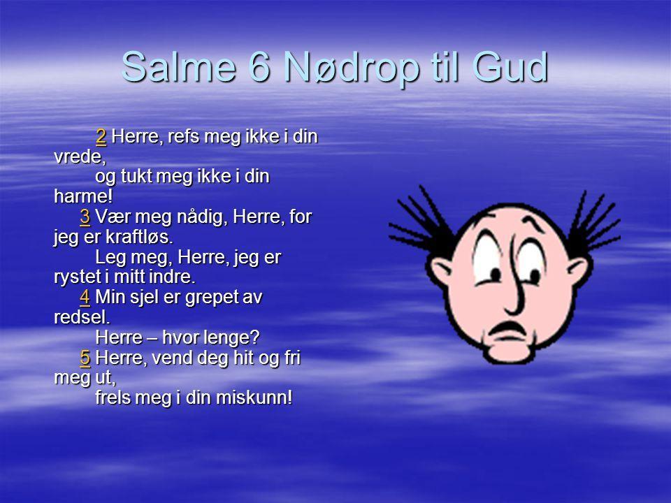 Salme 6 Nødrop til Gud