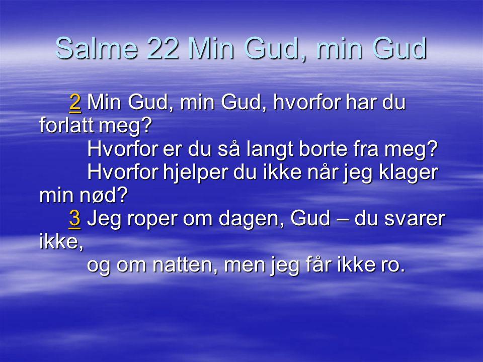 Salme 22 Min Gud, min Gud