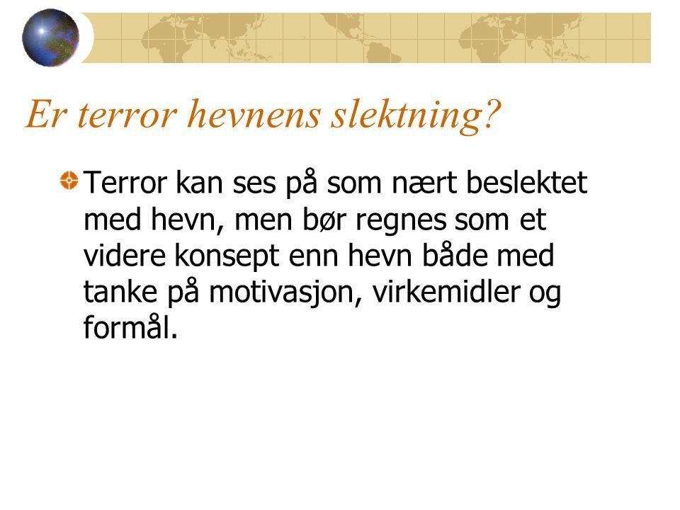 Er terror hevnens slektning