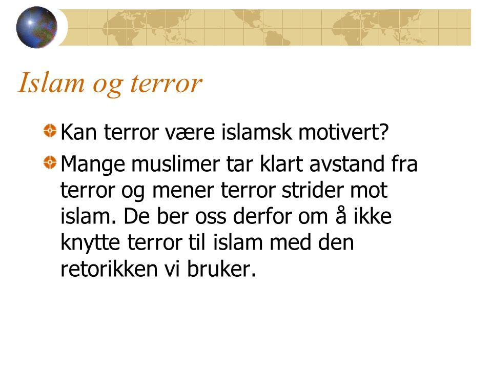 Islam og terror Kan terror være islamsk motivert