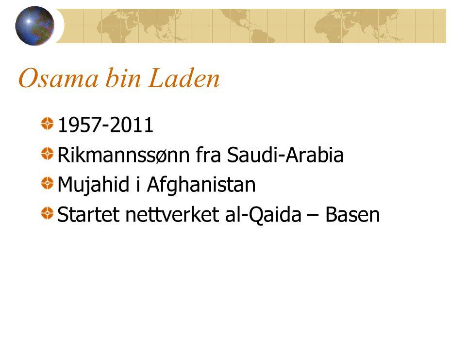 Osama bin Laden 1957-2011 Rikmannssønn fra Saudi-Arabia