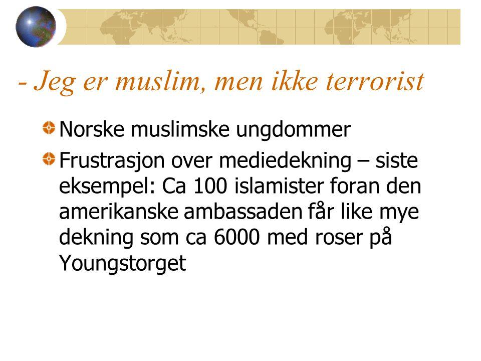 - Jeg er muslim, men ikke terrorist