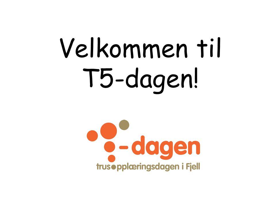 Velkommen til T5-dagen!