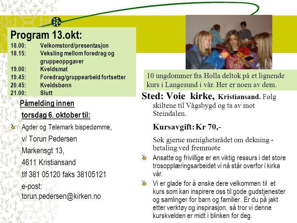 Program 13. okt: 18. 00:. Velkomstord/presentasjon 18. 15: