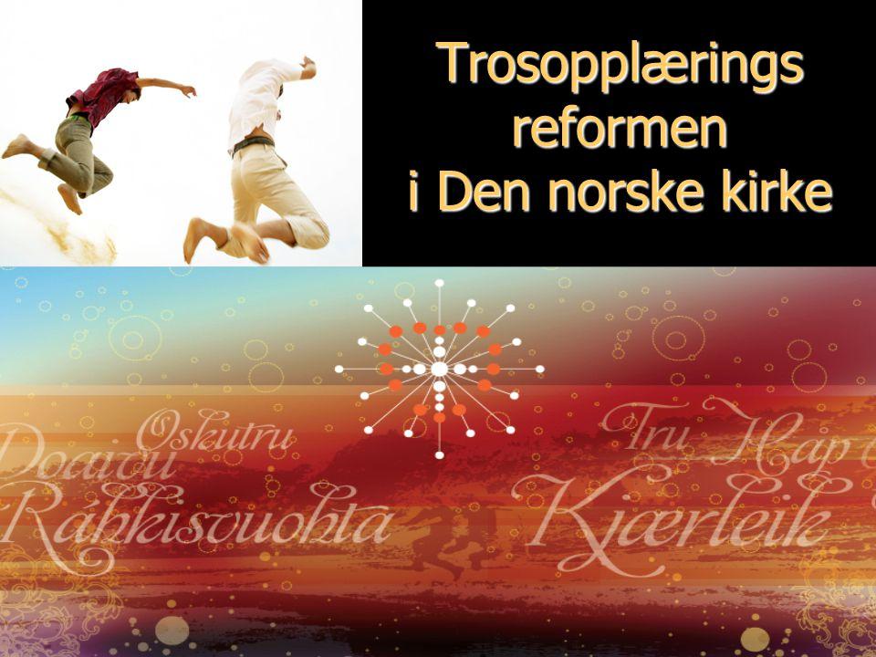 Trosopplærings reformen i Den norske kirke