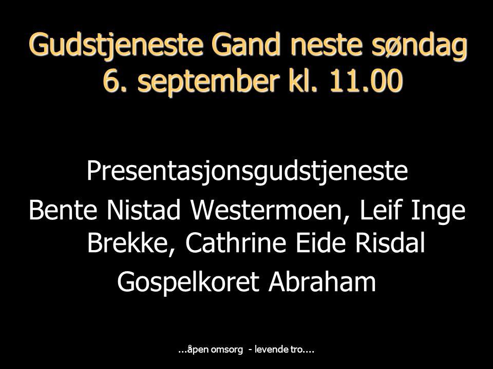 Gudstjeneste Gand neste søndag 6. september kl. 11.00