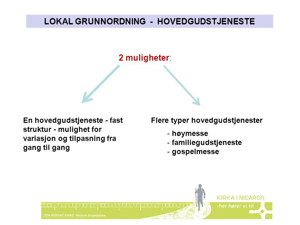 LOKAL GRUNNORDNING - HOVEDGUDSTJENESTE