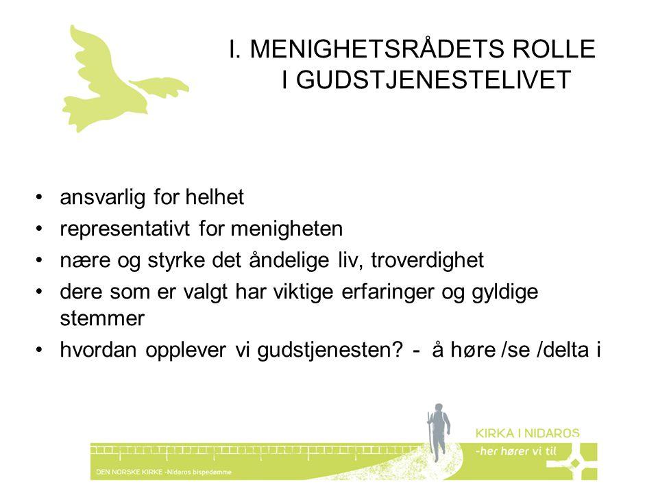 I. MENIGHETSRÅDETS ROLLE I GUDSTJENESTELIVET