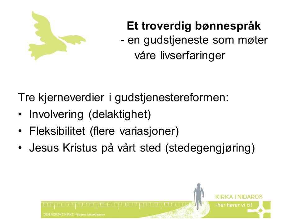 Tre kjerneverdier i gudstjenestereformen: Involvering (delaktighet)