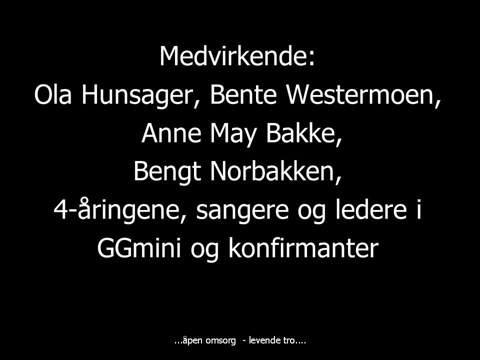Ola Hunsager, Bente Westermoen, Anne May Bakke, Bengt Norbakken,