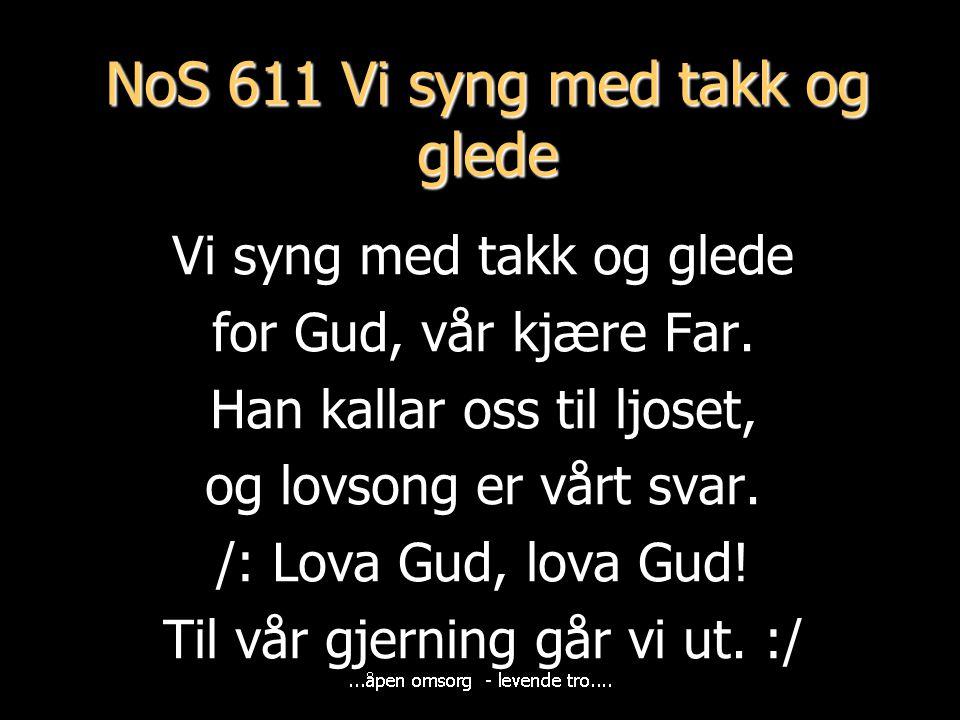 NoS 611 Vi syng med takk og glede