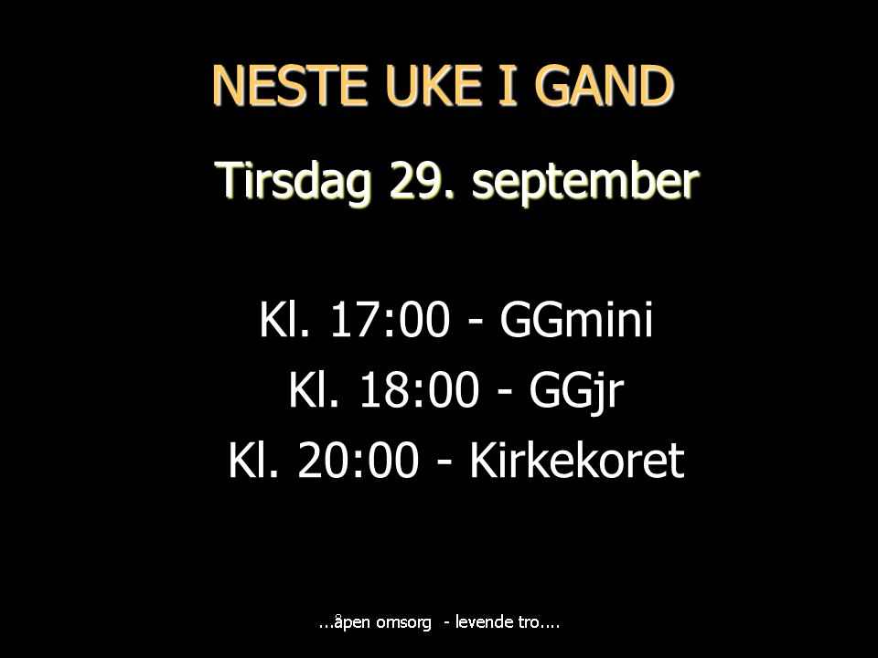NESTE UKE I GAND Tirsdag 29. september Kl. 17:00 - GGmini