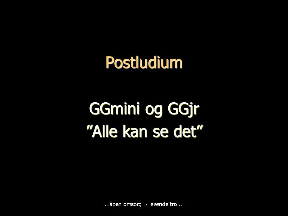 Postludium GGmini og GGjr Alle kan se det