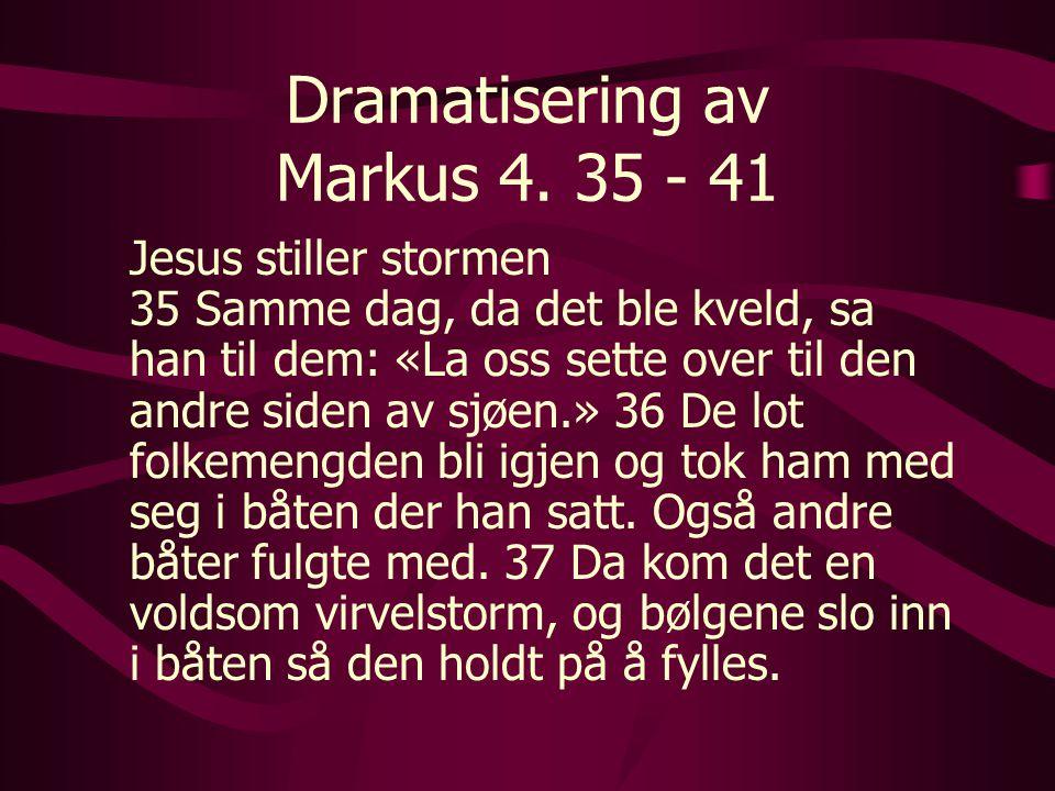 Dramatisering av Markus 4. 35 - 41