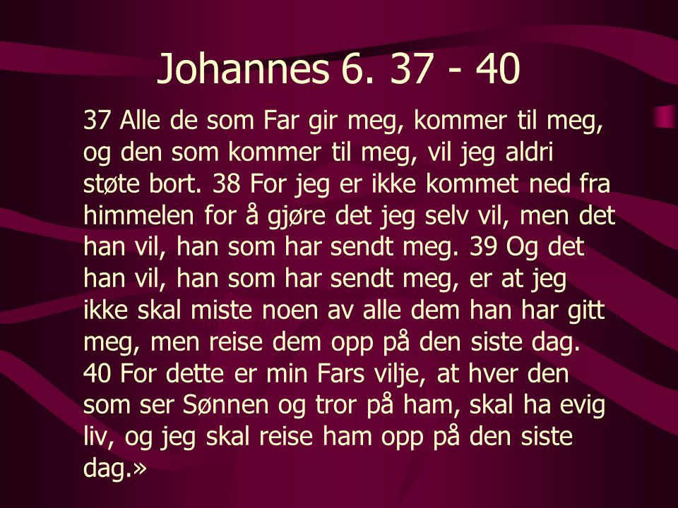 Johannes 6. 37 - 40