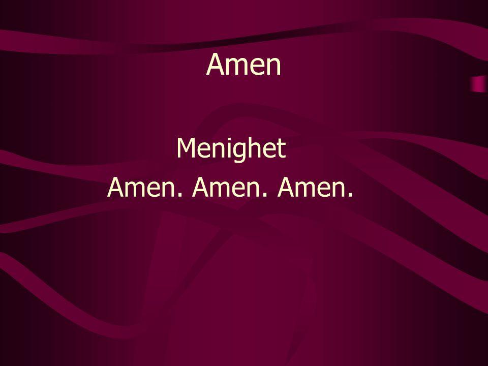 Menighet Amen. Amen. Amen.