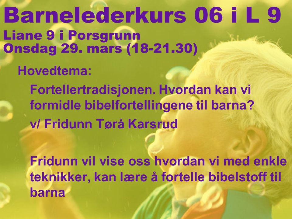 Barnelederkurs 06 i L 9 Liane 9 i Porsgrunn Onsdag 29. mars (18-21.30)