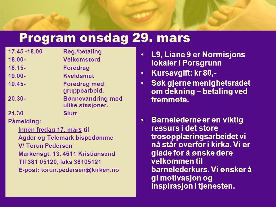 Program onsdag 29. mars L9, Liane 9 er Normisjons lokaler i Porsgrunn