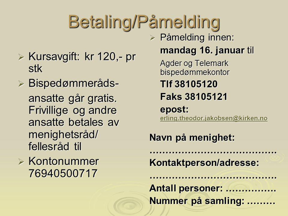 Betaling/Påmelding Kursavgift: kr 120,- pr stk Bispedømmeråds-