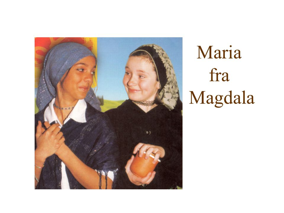 Maria fra. Magdala. Vi må arbeide med å skriftliggjøre vårt arbeid av flere grunner: