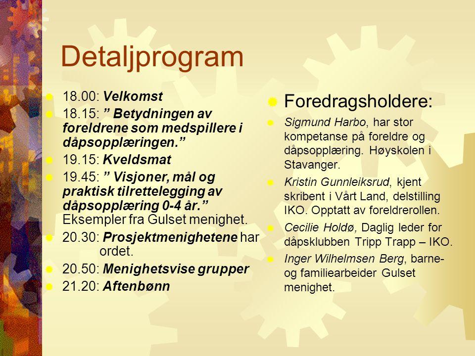 Detaljprogram Foredragsholdere: 18.00: Velkomst