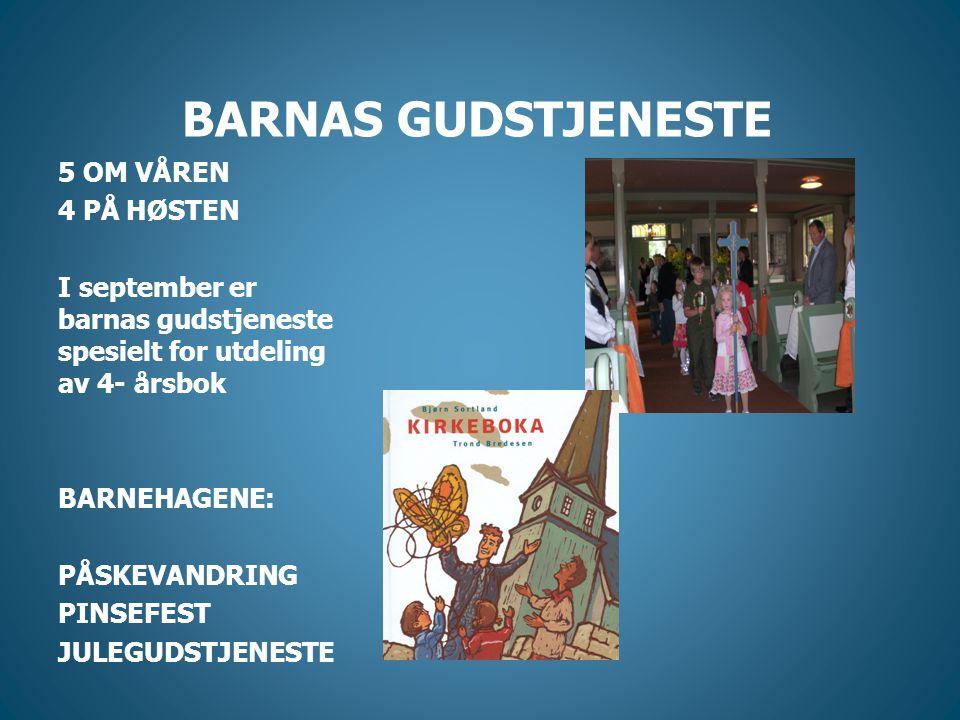 BARNAS GUDSTJENESTE 5 OM VÅREN 4 PÅ HØSTEN
