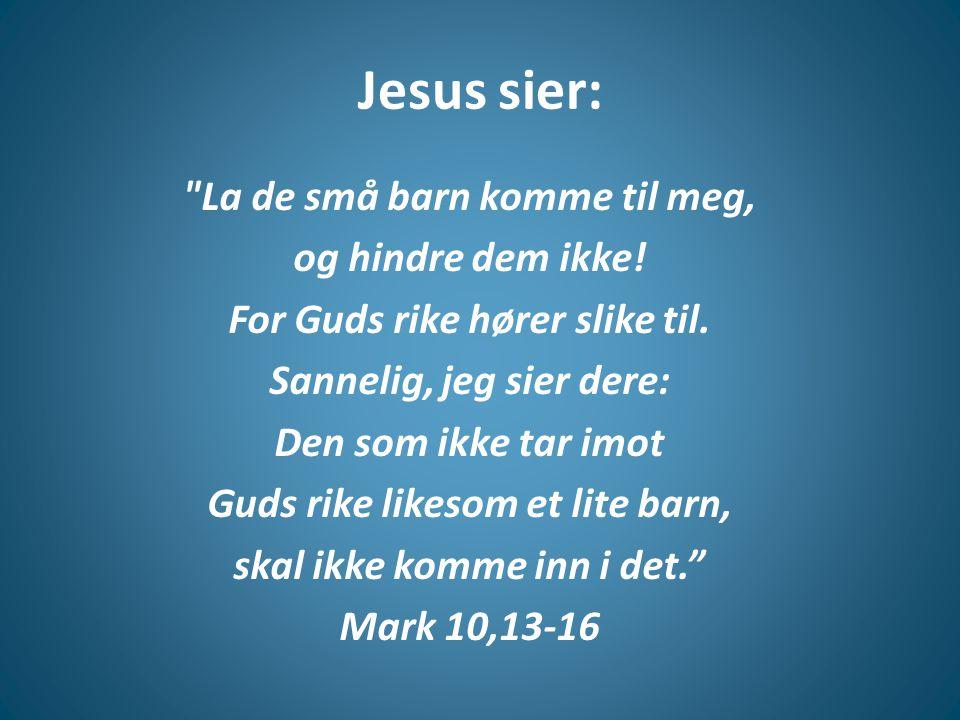Jesus sier: