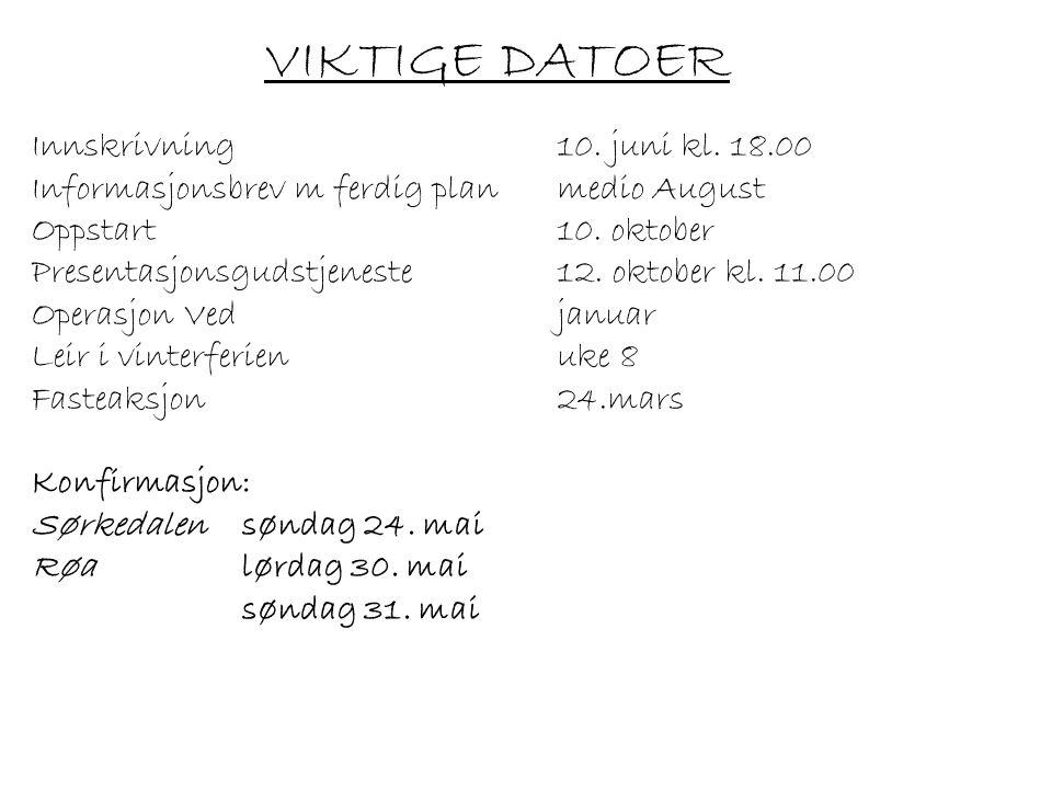 VIKTIGE DATOER Innskrivning 10. juni kl. 18.00